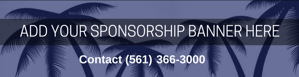 An image of a sponsorship banner. Please Contact 561-366-3017 to inquire about adding a banner.